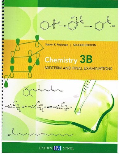 Chemistry 3B: Midterm and Final Examinations (Second Edition): Steven F. Pedersen