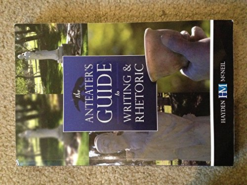 9780738058962: The Anteater's Guide to Writing and Rhetoric: 4th Edition