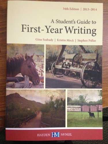 A Student's Guide to First- Year Writing: Szabady, Gina