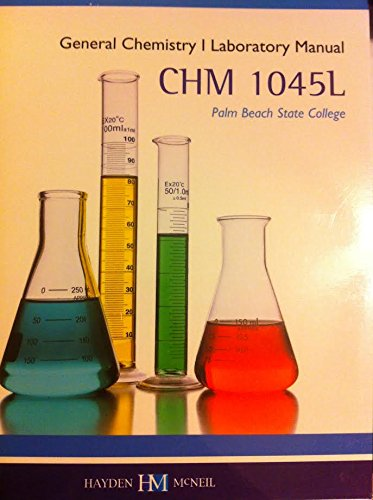 9780738061559: General Chemistry 1 Laboratory Manual CHM 1045L Palm Beach State College Edition