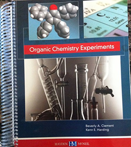 Organic Chemistry Experiments: Beverly A. Clement