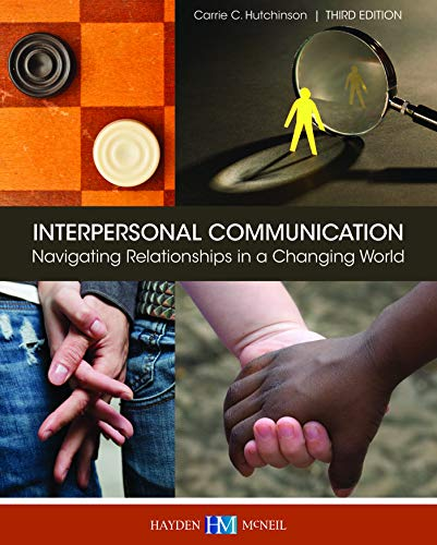9780738064536: INTERPERSONAL COMMUNICATION Navigating Relationships in a Changing World