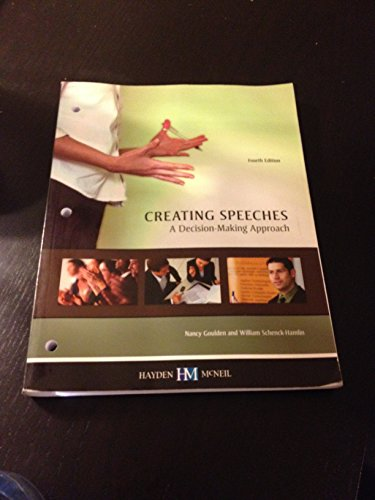 9780738067100: Creating Speeches: A Decision Making Approach