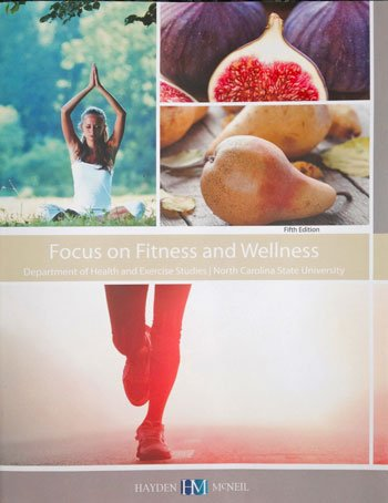 Focus on Fitness and Wellness: Department of Health and Exercise - North Carolina State University 9780738070209 A health fitness book for a PE course in college.