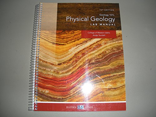Physical Geology Lab Manual Geology 101L College: Sundell, Ander
