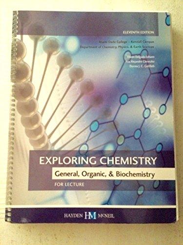 9780738072043: Exploring Chemistry, General, Organic & Biochemistry. MDC Kendall Campus