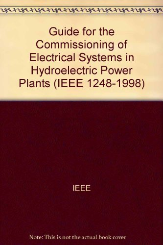 9780738103396: 1248-1998 IEEE Guide for the Commissioning of Electrical Systems in Hydroelectric Power Plants