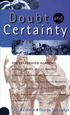 9780738200064: Doubt and Certainty: The Celebrated Academy Debates on Science, Mysticism, Reality, in General on the Knowable and Unknowable With Particular Forays into Such Esoteric