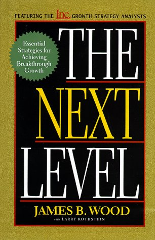 9780738200194: The Next Level: Essential Strategies For Achieving Breakthrough Growth