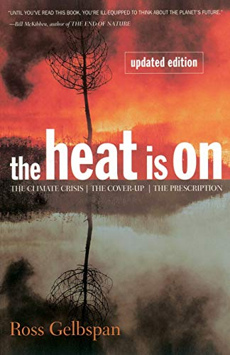 9780738200255: The Heat Is On: The Climate Crisis, The Cover-up, The Prescription