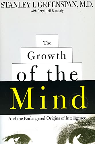 9780738200262: The Growth of the Mind: And the Endangered Origins of Intelligence