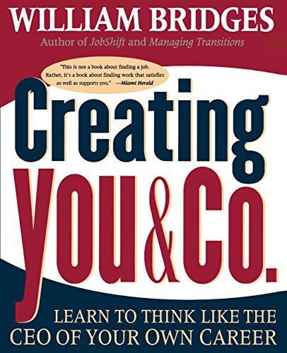 9780738200323: Creating You & Co.: Learn To Think Like The CEO Of Your Own Career
