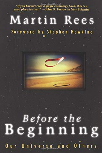 Before The Beginning: Our Universe And Others (Helix Books): Rees, Martin