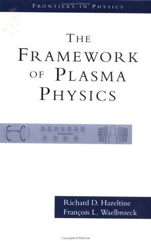 9780738200477: The Framework Of Plasma Physics (Frontiers in Physics)