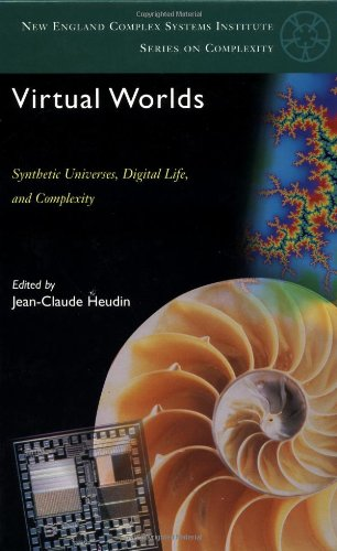 Virtual Worlds: Synthetic Universes, Digital Life, And Complexity.: Jean-Claude Heudin, [Editor] .