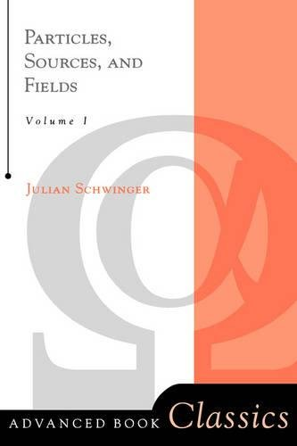 9780738200538: Particles, Sources, and Fields: Vol. 1