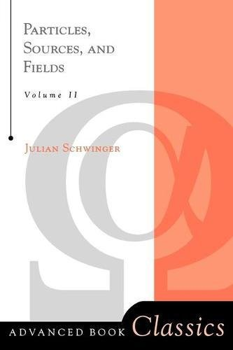 9780738200545: Particles, Sources, and Fields: Vol. 2