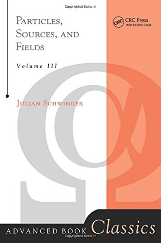 9780738200552: Particles, Sources, And Fields, Volume 3 (Advanced Books Classics)