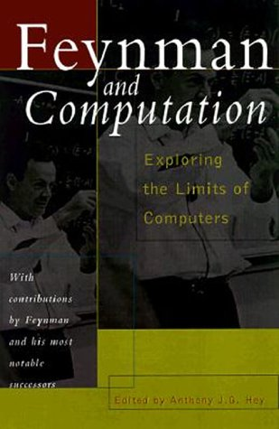 9780738200576: Feynman And Computation: Exploring The Limits Of Computers (The advanced book program)