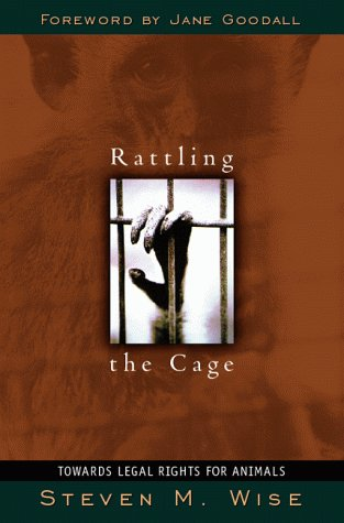 9780738200651: Rattling the Cage: Breaking the Barriers to Legal Rights for Non-human Animals
