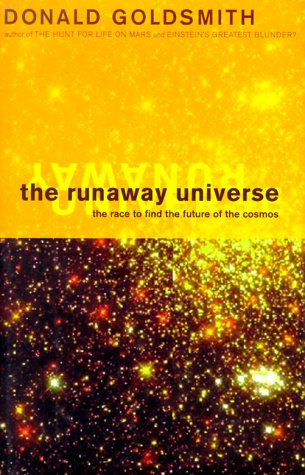 Runaway Universe, The: The Race to Find the Future of the Cosmos