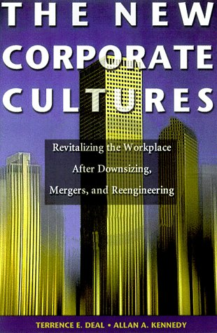 9780738200699: The New Corporate Cultures: Revitalizing the Workplace After Downsizing, Mergers, and Reengineering