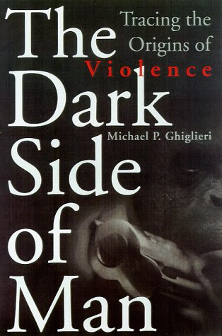 9780738200767: The Dark Side of Man: Tracing the Origins of Violence (Helix Books)