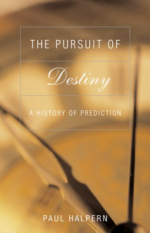 The Pursuit of Destiny - a history of prediction