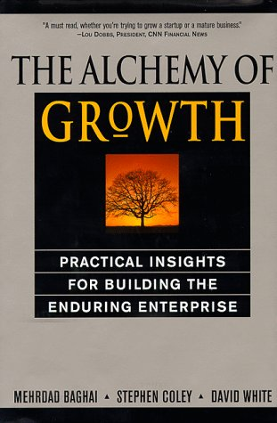 9780738201009: The Alchemy of Growth: Practical Insights for Building the Enduring Enterprise