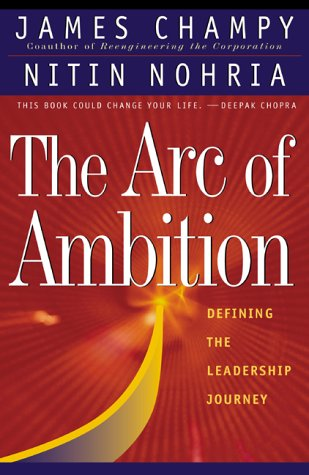 9780738201030: The Arc of Ambition : Defining the Leadership Journey