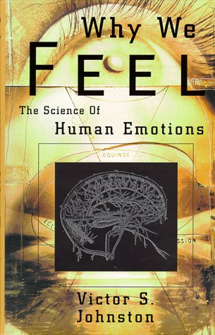 9780738201092: Why We Feel: The Science of Human Emotion