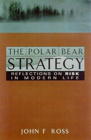 9780738201177: The Polar Bear Strategy: Reflections on Risk in Modern Life