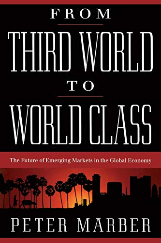 9780738201320: From Third World To World Class: The Future Of Emerging Markets In The Global Economy