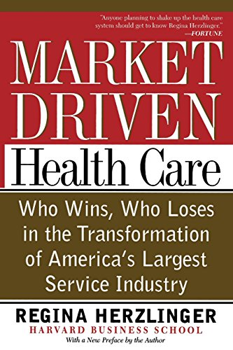 9780738201368: Market-driven Health Care: Who Wins, Who Loses In The Transformation Of America's Largest Service Industry