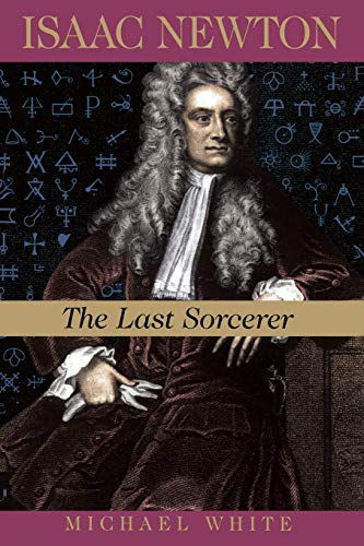 9780738201436: Isaac Newton: The Last Sorcerer (Helix Books)