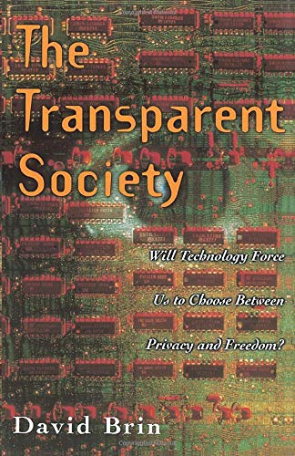9780738201443: The Transparent Society: Will Technology Force Us To Choose Between Privacy And Freedom?
