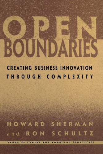 Open Boundaries: Creating Business Innovation Through Complexity: Sherman, Howard; Schultz, Ron