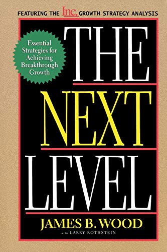 9780738201597: The Next Level: Essential Strategies for Achieving Breakthrough Growth