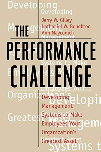 The Performance Challenge (Paperback): Jerry W. Gilley,