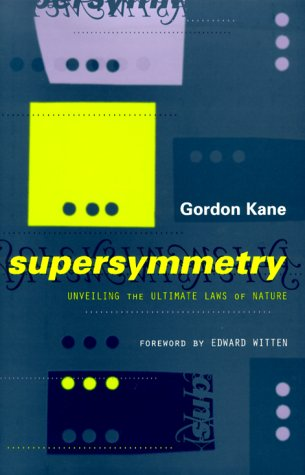 9780738202037: Supersymmetry : Unveiling the Ultimate Laws of Nature