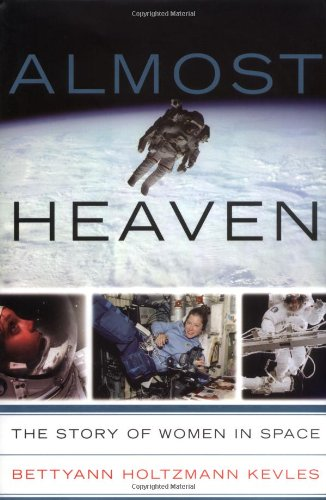 9780738202099: Almost Heaven: Women on the Frontiers of Space