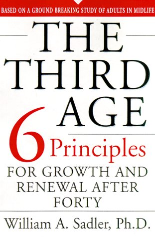 9780738202235: The Third Age: The Six Priciples Of Personal Growth And Renewal After 40