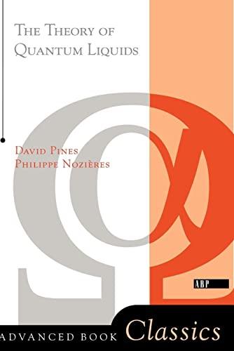 9780738202297: Theory Of Quantum Liquids (Advanced Books Classics) (v. 1 & 2)