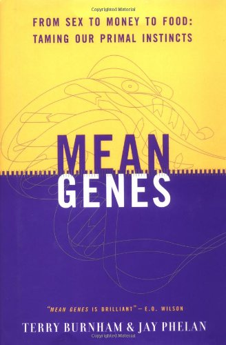 9780738202303: Mean Genes: From Sex to Money to Food - Taming Our Primal Instincts