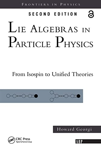 9780738202334: Lie Algebras In Particle Physics: from Isospin To Unified Theories (Frontiers in Physics)