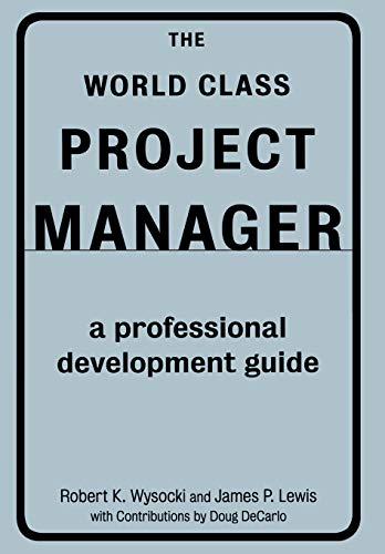 9780738202372: The World Class Project Manager: A Professional Development Guide