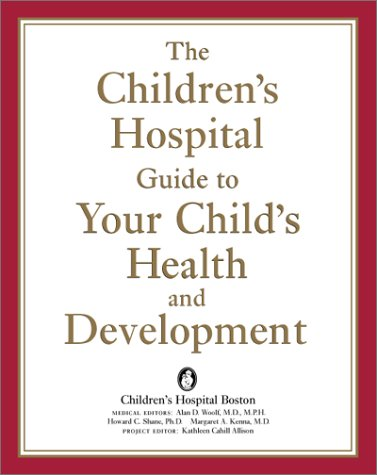 9780738202419: The Children's Hospital Guide to Your Child's Health and Development