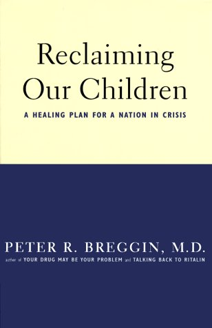 9780738202525: Reclaiming Our Children: A Healing Plan For A Nation In Crisis