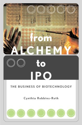 9780738202532: From Alchemy to IPO The Business of Biotechnology