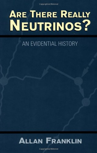 9780738202655: Are There Really Neutrinos?: An Evidential History